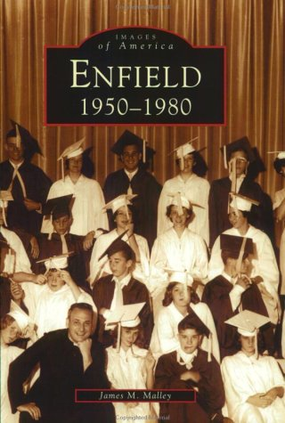 9780738511580: Enfield: 1950-1980 (CT) (Images of America)