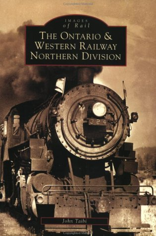 Ontario and Western Railway Northern Division, The (NY) (Images of Rail) (9780738511757) by Taibi, John