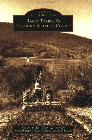 Randy Trabold's Northern Berkshire County (MA) (Images of America): Tony Gengarelly