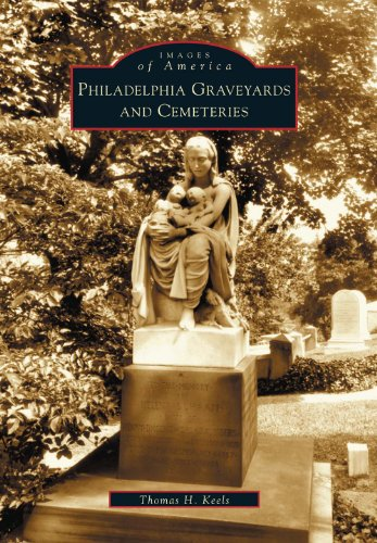Philadelphia Graveyards and Cemeteries