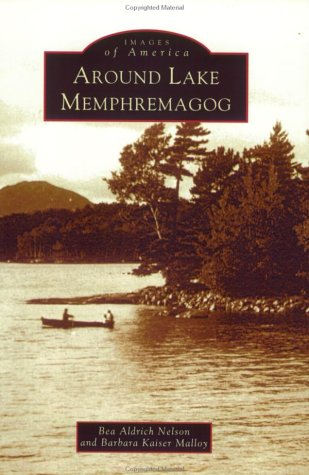 Around Lake Memphremagog: Barbara Kaiser Malloy;