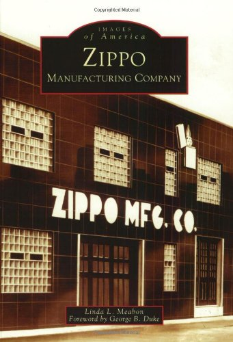 Zippo Manufacturing Company (PA) (Images of America): Linda L. Meabon; Foreword-George B. Duke