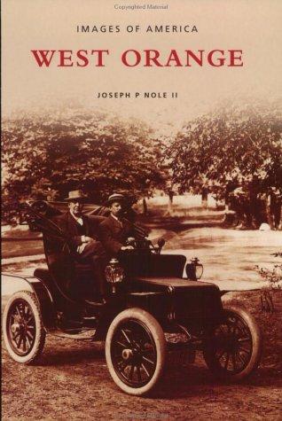 West Orange, Nj (Images of America): Nole, Joseph P.