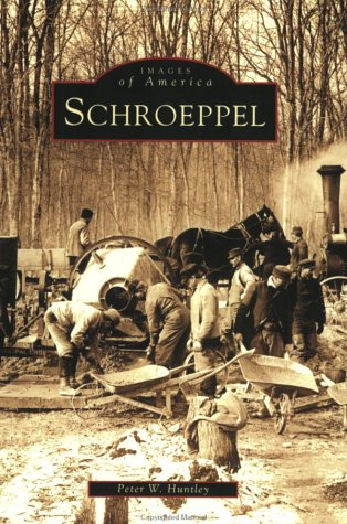 Schroeppel (NY) (Images of America): Huntley, Peter W.
