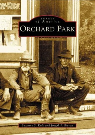 9780738513249: Orchard Park (Images If America)