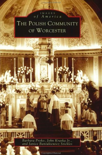 9780738513386: The Polish Community of Worcester (MA) (Images of America)