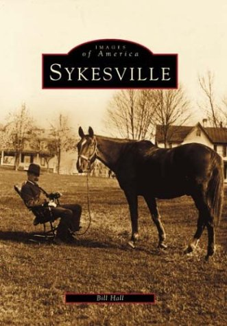 Sykesville (MD) (Images of America) (0738513679) by Bill Hall