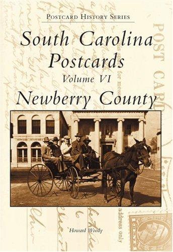 9780738513911: South Carolina Postcards Volume VI:: Newberry County (Postcard History)