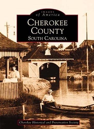 Cherokee County, South Carolina (Paperback): Cherokee Historical and Preservation Soc