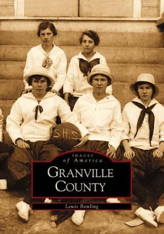 9780738514475: Granville County (NC) (Images of America)