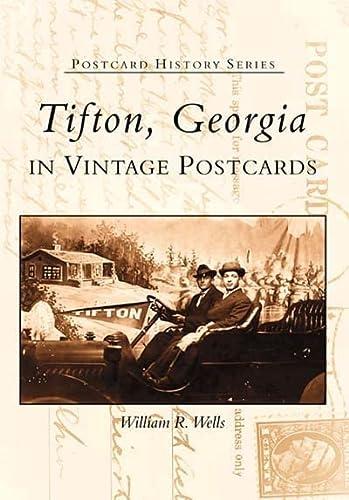 9780738514482: Tifton, Georgia In Vintage Postcards (GA) (Postcard History Series)