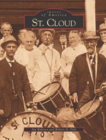 St. Cloud (Images of America) (0738514578) by Jim Robison; Robert A. Fisk