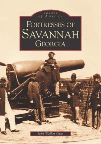 Fortresses of Savannah (Images of America Series)