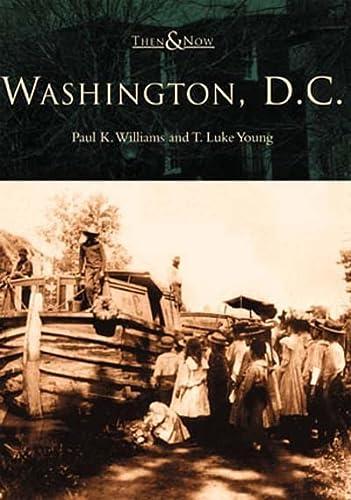 Then & Now: Washington D.C.: Williams, Paul K.;