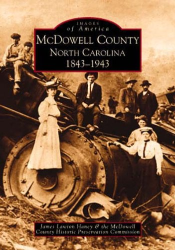 McDowell County: 1843-1943 (NC) (Images of America): Haney, James Lawton