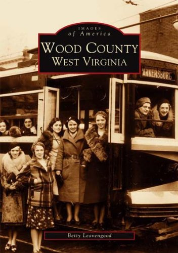 9780738514789: Wood County (WV) (Images of America)