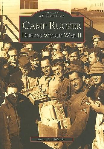 9780738514864: Camp Rucker During World War II (AL) (Images of America)