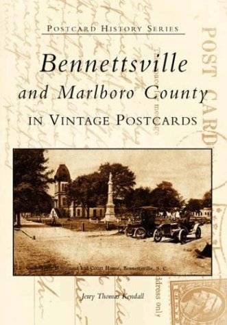 9780738515045: Bennettsville and Marlboro County in Vintage Postcards (Postcard History Series)