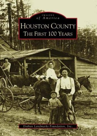 9780738515458: Houston County The First 100 Years (AL) (Images of America)