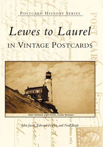 9780738515717: Lewes to Laurel (Delaware) In Vintage Postcards