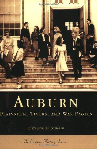 9780738515731: Auburn: Plainsmen, Tigers, and War Eagles (AL) (Campus History)