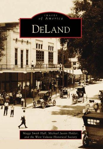 DeLand (FL) (Images of America): Maggi Hall, Michael Justin Holder, West Volusia Historical Society