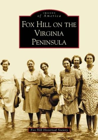 9780738516028: Fox Hill on the Virgina Peninsula (Images of America)