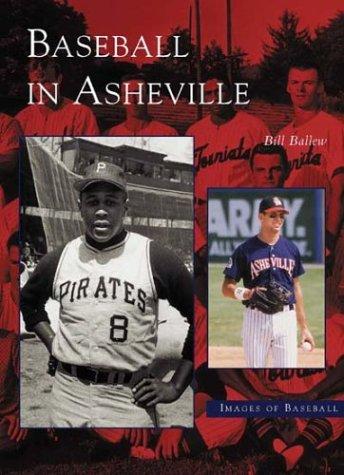 9780738516103: Baseball in Asheville (NC) (Images of Baseball)