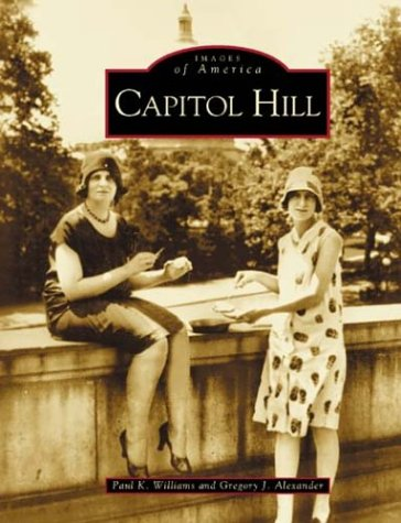 9780738516158: Capitol Hill (DC) (Images of America)