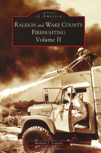 9780738516202: Raleigh and Wake County Firefighting, Vol. 2 (NC) (Images of America)