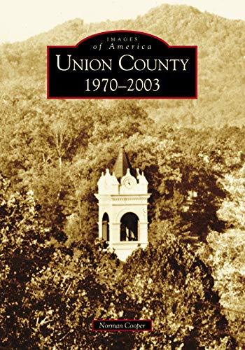 9780738516370: Union County: 1970-2003 (GA) (Images of America)