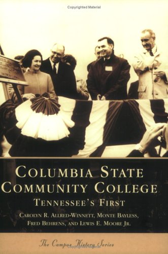 9780738516592: Columbia State Community College: Tennessee's First (TN) (College History Series)