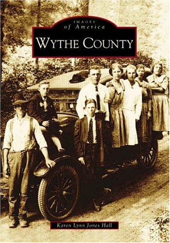 9780738516622: Wythe County   (VA)  (Images of America)