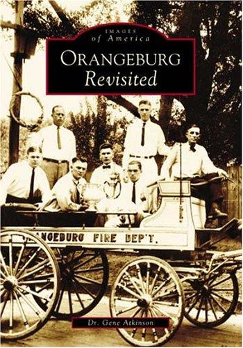 Orangeburg Revisited (SC) (Images of America): Atkinson, Dr. Gene