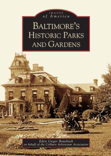 9780738516936: Baltimore's Historic Parks and Gardens (MD) (Images of America)
