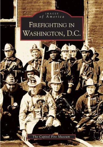 9780738517315: Firefighting in Washington, D.C. (DC) (Images of America)