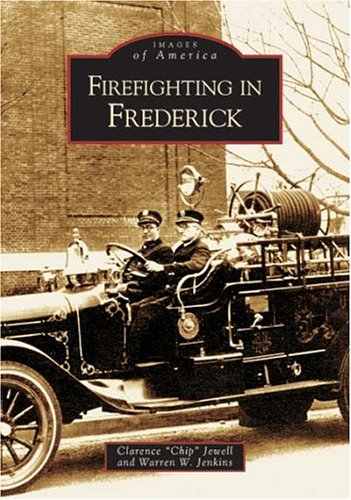 9780738517346: Firefighting in Frederick (MD) (Images of America)