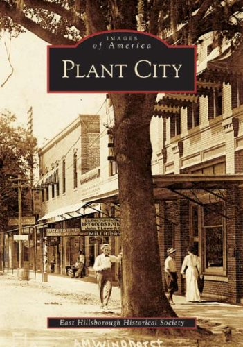 Images of America: Plant City: The East Hillsborough Historical Society