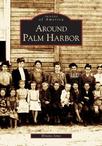9780738517445: Around Palm Harbor (FL) (Images of America)
