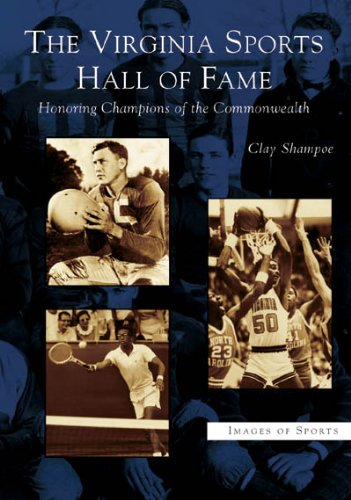 9780738517766: The Virginia Sports Hall of Fame: Honoring Champions of the Commonwealth (VA) (Images of Sports)