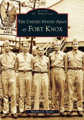 9780738517919: The United States Army at Fort Knox (KY) (Images of America)