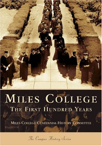 9780738517933: Miles College: The First Hundred Years (AL) (College History)