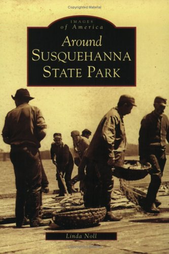 9780738518183: Around Susquehanna State Park (MD) (Images of America)