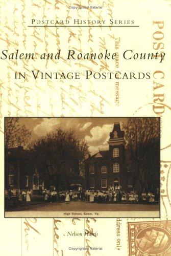 Salem and Roanoke County in Vintage Postcards: Harris, Nelson