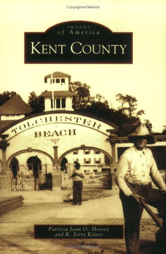 9780738518398: Kent County (MD) (Images of America)