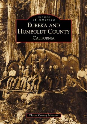 9780738518725: Eureka and Humboldt County (CA) (Images of America)
