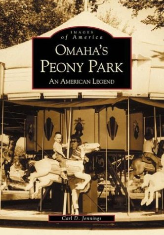 9780738518886: Omaha's Peony Park: An American Legend (Images of America)
