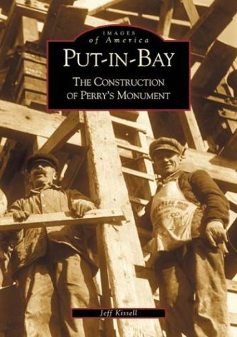 Put- In- Bay: The Construction Of Perry's Monument