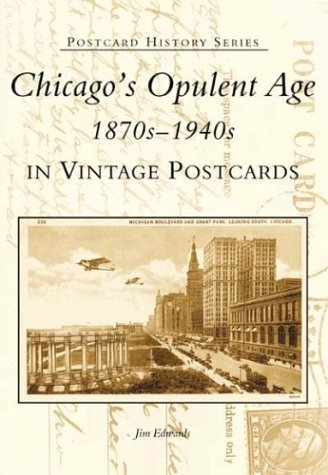 9780738519036: Chicago's Opulent Age 1870s-1940s in Vintage Postcards (IL) (Postcard History Series)