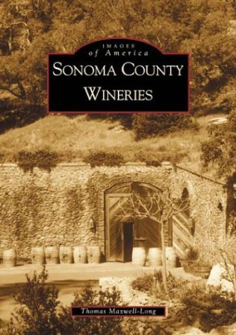 9780738519067: Sonoma County Wineries (CA) (Images of America)